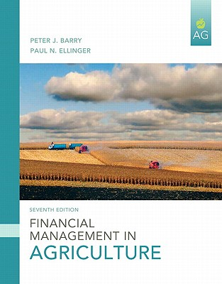 Financial Management in Agriculture By Barry, Peter J./ Ellinger, Paul N.