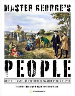 Master George's People By Delano, Marfe Ferguson/ Epstein, Lori (PHT)/ Mount Vernon (COR)